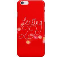 Feeling 22 iPhone Case/Skin
