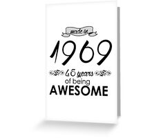 Made in 1969... 45 Years of being Awesome Greeting Card