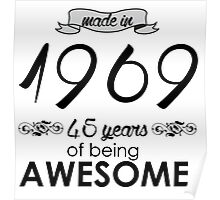 Made in 1969... 45 Years of being Awesome Poster