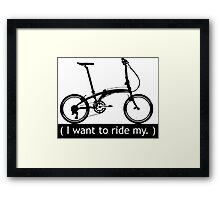 I want to ride my. Framed Print