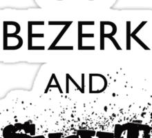 Go Bezerk and SNIKT! Sticker