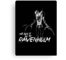 We Don't Go To Ravenholm (Light) Canvas Print