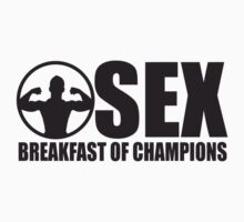 Sex, Breakfast of Champions by ZyzzShirts