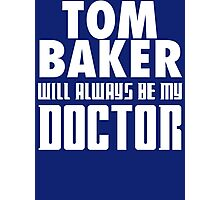 Doctor Who - Tom Baker will always be my Doctor Photographic Print