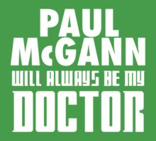 Doctor Who - Paul McGann will always be my Doctor Kids Clothes