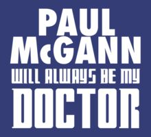 Doctor Who - Paul McGann will always be my Doctor by televisiontees