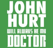 Doctor Who - John Hurt will always be my Doctor Kids Clothes