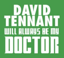 Doctor Who - David Tennant will always be my Doctor Kids Clothes