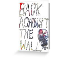Back Against The Wall Greeting Card