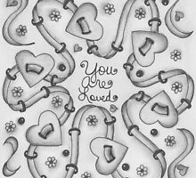 You Are Loved (black and white)  by Dwyanna  Stoltzfus
