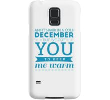 to keep me warm Samsung Galaxy Case/Skin