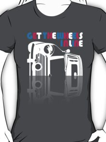 Get The Wheels In Line... T-Shirt