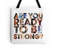 Are You Ready To Be Strong? Tote Bag