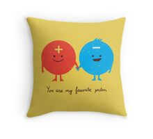 You are my favorite proton Throw Pillow