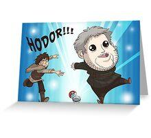 I Choose Hodor! Greeting Card