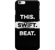 This. Swift. Beat. (White) iPhone Case/Skin