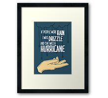 She Was A Hurricane Framed Print
