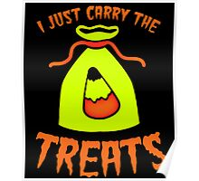 I JUST CARRY THE TREATS Poster