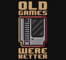 Old Games Were Better 2.0 by DemonigoteTees