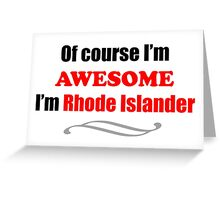 Rhode Island Is Awesome Greeting Card