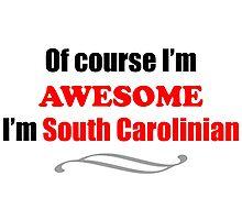 South Carolina Is Awesome Photographic Print