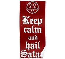 Keep calm and hail Satan V.2 (white) Poster