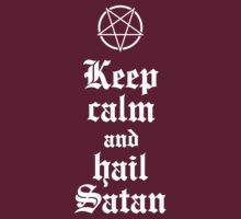 Keep calm and hail Satan V.2 (white) by MysticIsland