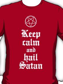 Keep calm and hail Satan V.2 (white) T-Shirt