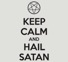 Keep calm and hail Satan V.1 (black) by MysticIsland