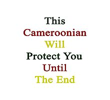 This Cameroonian Will Protect You Until The End  Photographic Print