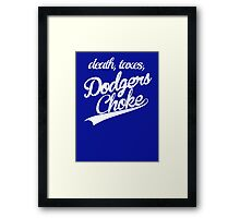 death, taxes, Dodgers Choke Framed Print