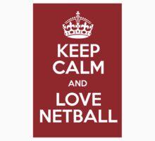 Keep Calm And Love Netball by BlackObsidian