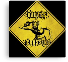 Badass Crossing (Worn Sign) Canvas Print
