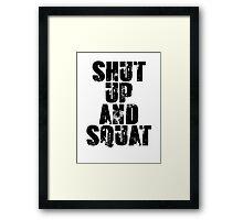 Shut up and squat Framed Print