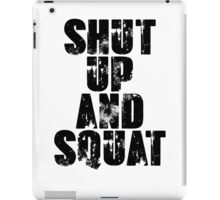 Shut up and squat iPad Case/Skin