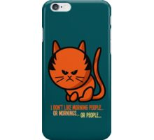 This grumpy cat is not a morning person iPhone Case/Skin