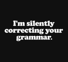 Funny - I'm silently correcting your grammar Kids Clothes