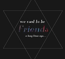 We used to be friends by Malattia