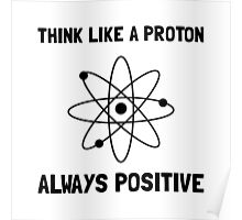 Proton Always Positive Poster