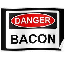 Danger Bacon - Warning Sign Poster