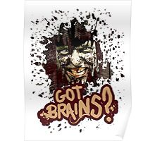Got Brains? Poster