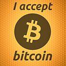 I Accept Bitcoin's! by badbugs