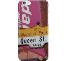 Parkdale Queen Street sign Toronto downtown neighbourhood neighborhood west end iPhone Case/Skin