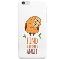 Owl wisdom. Find a perfect angle. iPhone Case/Skin