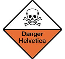 Danger Helvetica Photographic Print