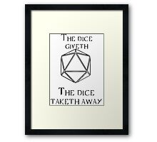 The Dice Giveth Framed Print