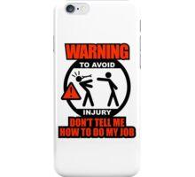 WARNING! TO AVOID INJURY (1) iPhone Case/Skin