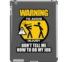 WARNING! TO AVOID INJURY (3) iPad Case/Skin