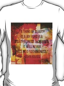 A Thing Of Beauty T-Shirt