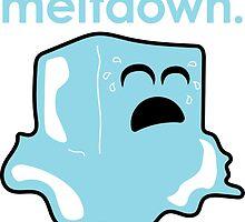 Don't have a meltdown. by Brieanna Romero